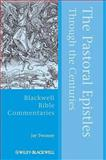 The Pastoral Epistles Through the Centuries, Twomey, Jay, 1405126140