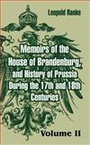 Memoirs of the House of Brandenburg, and History of Prussia During the 17th and 18th Centuries : Volume Two, Ranke, Leopold, 1410216144
