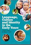 Language, Culture and Identity in the Early Years, Issa, Tözün and Hatt, Alison, 1441146148