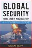 Global Security in the Twenty-First Century : The Quest for Power and the Search for Peace, Kay, Sean, 1442206144