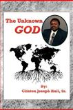 The Unknown God, Clinton Joseph Hall, 1477266143