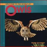 Welcome to the World of Owls, Diane Swanson, 1551106140