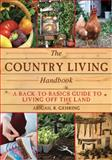 The Country Living Handbook, Abigail R. Gehring, 1628736143