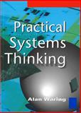Practical Systems Thinking, Waring, Alan E., 1861526148