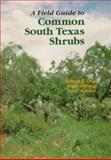 A Field Guide to Common South Texas Shrubs, Taylor, Richard B. and Rutledge, Jimmy, 1885696140