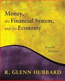Money, the Financial System, and the Economy, Hubbard, R. Glenn, 0201726149