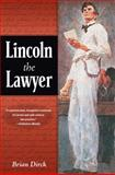 Lincoln the Lawyer, Brian R. Dirck, 0252076141