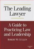 The Leading Lawyer, a Guide to Practicing Law and Leadership 9780314996145