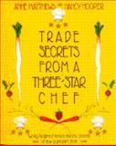 Trade Secrets from a Three-Star Chef, Anne Matthews and Nancy J. Hooper, 0385426143