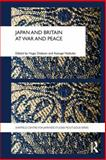 Japan and Britain at War and Peace, , 0415666147