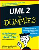UML 2 for Dummies, Michael Jesse Chonoles and James A. Schardt, 0764526146