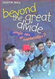 Beyond the Great Divide : Coeducation or Single-Sex?, Gill, Judith, 0868406147
