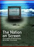 The Nation on Screen : Discourses of the National on Global Television, Castellò, Enric and Dhoest, Alexander, 1443806145