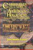 Christopher Columbus and the African Holocaust : Slavery and the Rise of European Capitalism, Clarke, John Henrik, 1881316149
