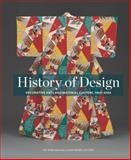 History of Design : Decorative Arts and Material Culture, 1400-2000, Kirkham, Pat and Weber, Susan, 0300196148
