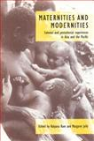 Maternities and Modernities : Colonial and Postcolonial Experiences in Asia and the Pacific, , 0521586143