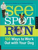 See Spot Run, Kirsten Cole-MacMurray and Stephanie Nishimoto, 159253614X