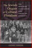 The Jewish Origins of Cultural Pluralism 9780253356147