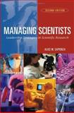 Managing Scientists : Leadership Strategies in Scientific Research, Sapienza, Alice M., 0471226149