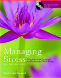 Managing Stress : Principles and Strategies for Health and Well-Being, Seaward, Brian Luke, 0763756148