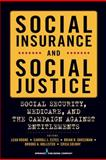 Social Insurance and Social Justice : Social Security, Medicare, and the Campaign Against Entitlements, Estes, Carroll L., 0826116140