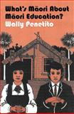 What's Maori about Maori Education?, Penetito, Wally, 0864736142