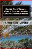 Each One Teach One - Discipleship Course Workbook, Faithe Reid-Liburd, 1500206148