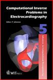 Computational Inverse Problems in Electrocardiography, Peter R. Johnston, 1853126144
