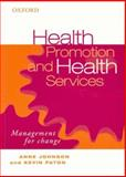 Health Promotion and Health Services : Management for Change, Johnson, Anne and Paton, Kevin, 0195556143