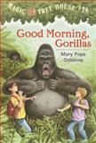 Good Morning, Gorillas, Mary Pope Osborne, 0375806148
