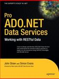 Pro ADO. NET Data Services : Working with Restful Data, Shaw, John and Evans, Simon, 143021614X