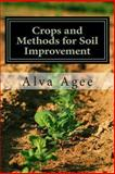 Crops and Methods for Soil Improvement, Alva Agee, 1492146145