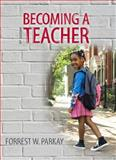 Becoming a Teacher, Parkay, Forrest W., 0132626144
