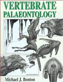 Vertebrate Palaeontology, Benton, Michael J., 0632056142