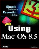 Using Mac OS 8.5, Webster, Timothy, 0789716143