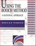 Using the Booch Method : A Rational Method, White, Iseult, 0805306145
