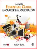The NCTJ Essential Guide to Careers in Journalism, Bull, Andy, 1412936144