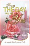 From the Day You Say Yes, M. Marcia Butts-Schwartz, 1425736149