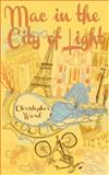 Mac in the City of Light, Christopher Ward, 1459706145
