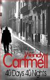 40 Days 40 Nights, Wendy Cartmell, 1477696148