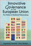 Innovative Governance in the European Union : The Politics of Multilevel Policymaking, , 1588266141