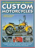 The History of American Custom Motorcycles, Morland, Andrew and Henshaw, Peter, 1855326140