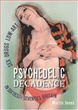 Psychedelic Decadence, Martin Jones, 1900486148