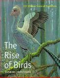The Rise of Birds : 225 Million Years of Evolution, Chatterjee, Sankar, 0801856159