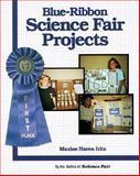 Blue Ribbon Science Fair Projects, Maxine Haren Iritz, 0830636153