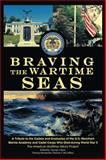 Braving the Wartime Seas, The American Maritime History Project, 1493186159