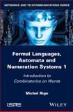 Formal Languages, Automata and Numeration Systems, Rigo, Michel, 1848216157