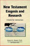 New Testament Exegesis and Research : A Guide for Seminarians, Hagner, Donald A., 188126615X