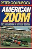 American Zoom : Stock Car Racing - from the Dirt Tracks to Daytona, Golenbock, Peter, 0025446150