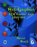 Astonishing Web Graphics with Kai's Powertools and Plug-Ins, Busch, David D., 0121476154